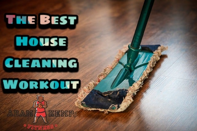 the best exercises for a house cleaning workout