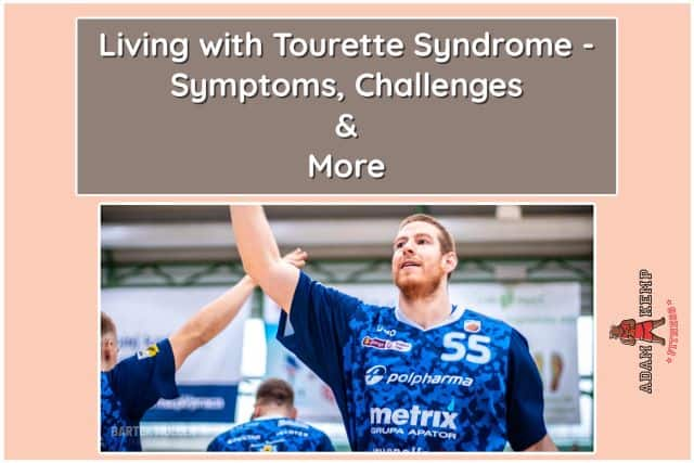 Professional Basketball Player Adam Kemp on the symptoms and challenges of living with tourette syndrome