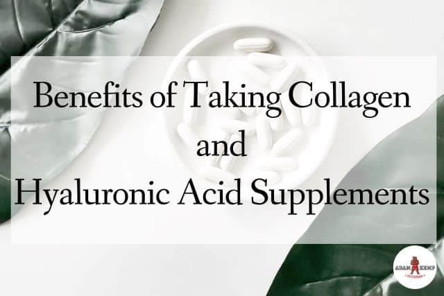 collagen and hyaluronic acid supplements benefits